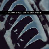 Pretty Hate Machine (Official)