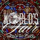 WASSUP WIT IT, GOD