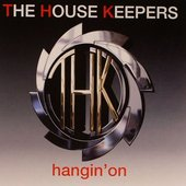 The House Keepers - Hangin 'On - Cover Front CD