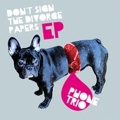 Don't Sign The Divorce Papers EP