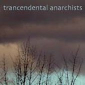 Trancendental Anarchists