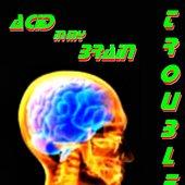 Trouble - D