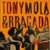 Tony Mola & Bragadá