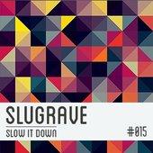 Slugrave Mixtape #15