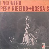 Perry Ribiero And Bossa 3