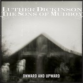 Luther Dickinson & The Sons of Mudboy