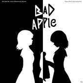 """""""Bad Apple"""""""
