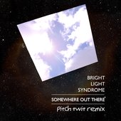 Somewhere Out There (Pitch Twit Remix)