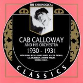 Cab Calloway and His Orchestra : 1930 - 1931
