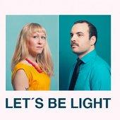 Let´s Be Light