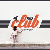 This Club I Won't Worry single cover