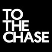 To The Chase