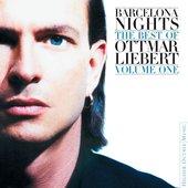 Barcelona Nights: The Best Of Ottmar Liebert Volume One