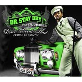 Dr. Stay Dry Feat. Lumidee & Wyclef Jean - Don't Sweat That