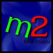 M2 Feat Miani