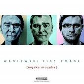 Waglewski, Fisz & Emade