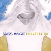 Miss Angie : Triumphantine