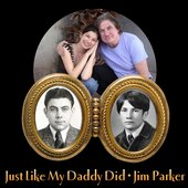 Jim Parker | Just Like My Daddy Did