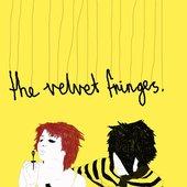 The Velvet Fringes