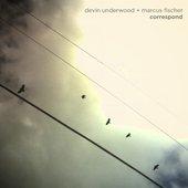 Devin Underwood + Marcus Fischer
