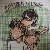 pineapple explode