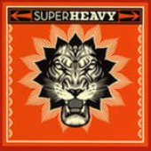 Super Heavy (Mick Jagger, Dave Stewart, Joss Stone, A.R. Rahman, Damian Marley)