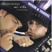 Wisin & Yandel - Mi Vida La Película