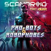 Scandroid - Pro-bots & Robophobes feat. Circle of Dust