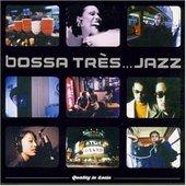Bossa Tres ... Jazz