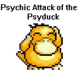 Psychic Attack of the Psyduck