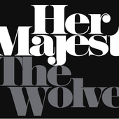 Her Majesty & The Wolves