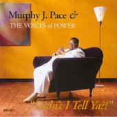 Murphy J. Pace & The Voices Of Power