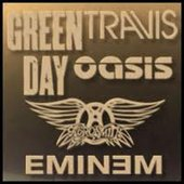 Green Day vs. Oasis, Travis, Aerosmith, Eminem