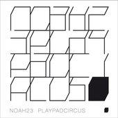 Noah23 & Playpad Circus