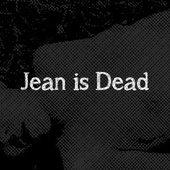 Jean is Dead