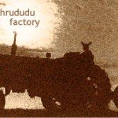 Hrududu Factory