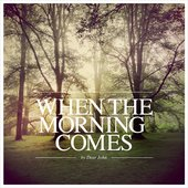 Dear John - When the Morning Comes