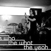 the who the what the yeah