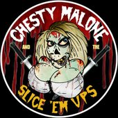 Chesty Malone and the Slice 'em Ups