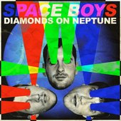 Space Boys - Diamonds on Neptune