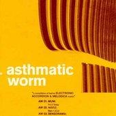 Asthmatic Worm