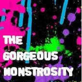 The Gorgeous Monstrosity