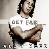 Get Far Feat. Sagi Rei - All I Need