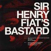 Sir Henry Fiats Bastard