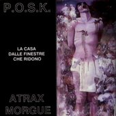 Atrax Morgue & P.O.S.K.