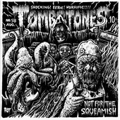 TOMBSTONES - Not For the Squeamish