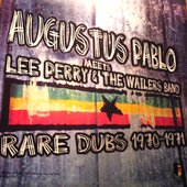 Augustus Pablo Meets Lee Perry & The Wailers Band