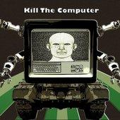 Kill the Computer