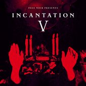 INCANTATION V - PALE NOIR