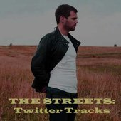 The Streets: Twitter Tracks
